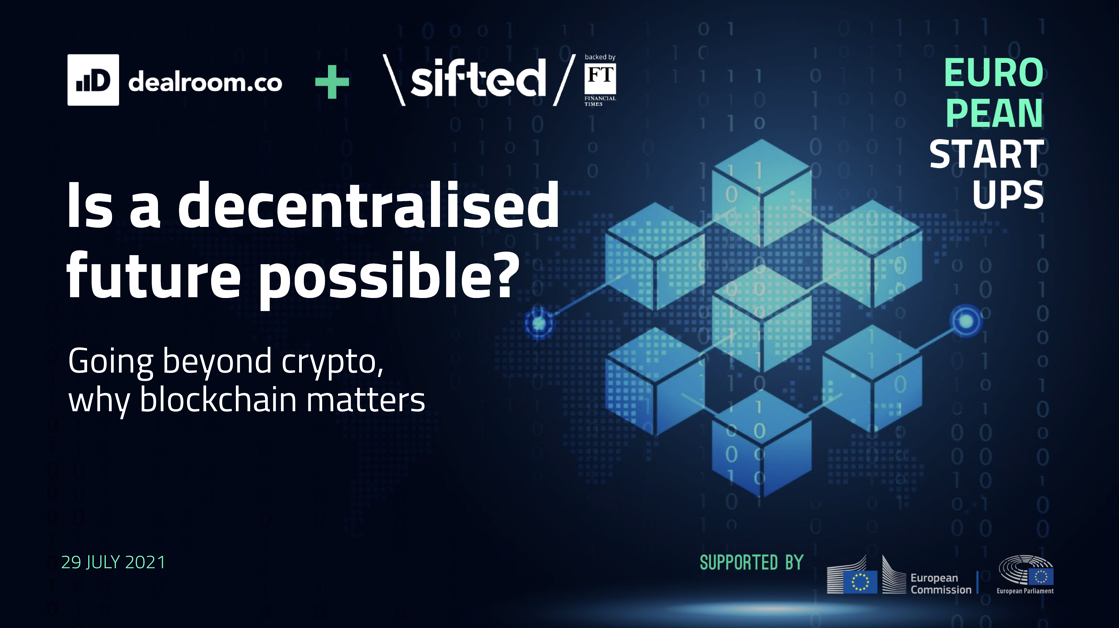 Is a decentralised future possible - report Dealroom july 2021